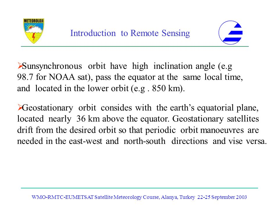Sunsynchronous orbit have high inclination angle (e.g