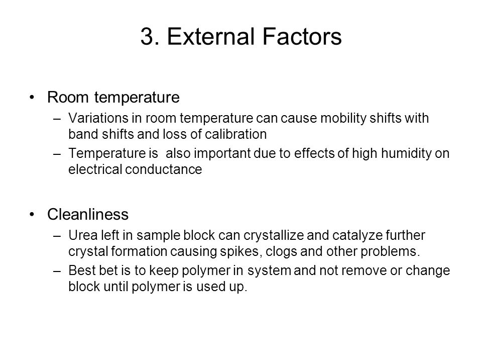 3. External Factors Room temperature Cleanliness