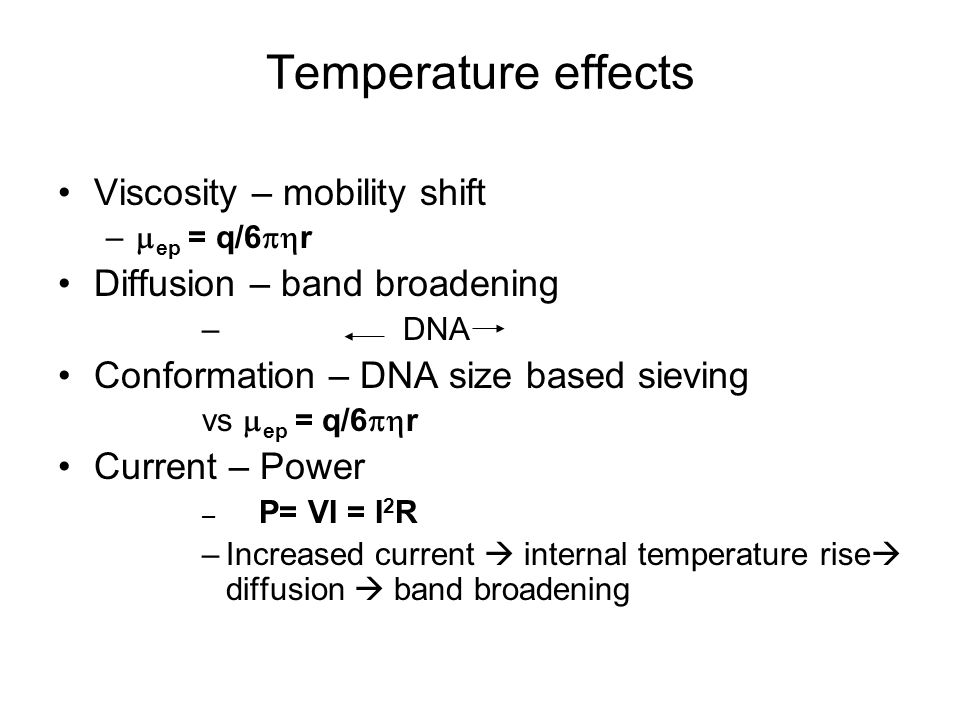 Temperature effects Viscosity – mobility shift