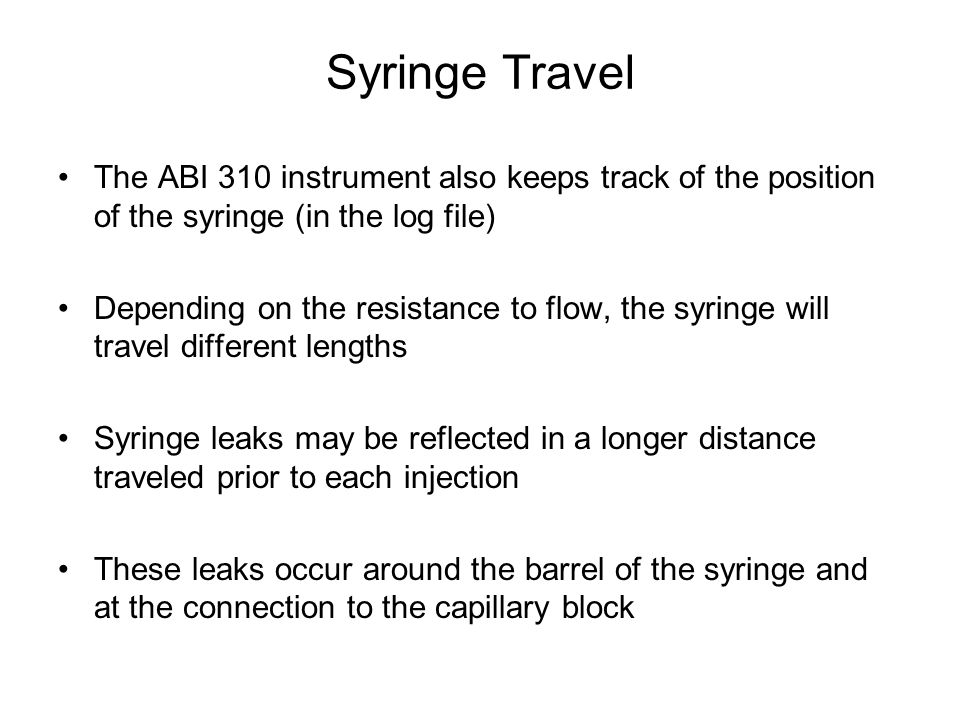 Syringe Travel The ABI 310 instrument also keeps track of the position of the syringe (in the log file)