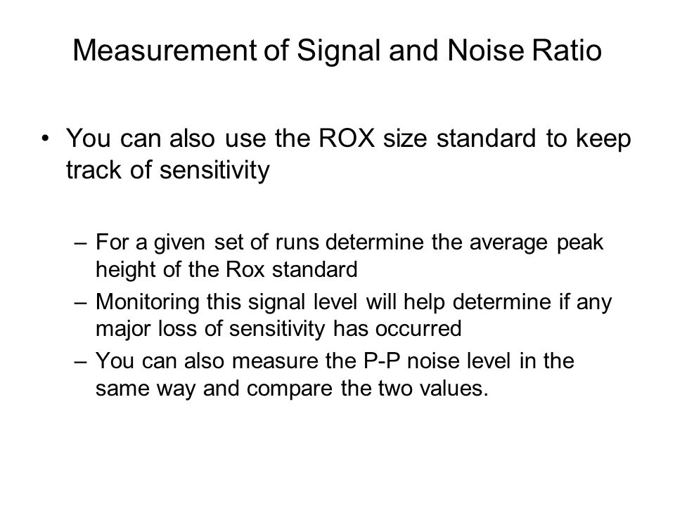 Measurement of Signal and Noise Ratio