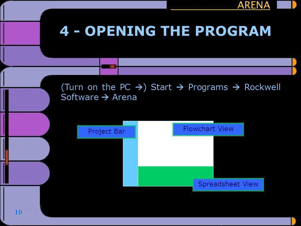 4 - OPENING THE PROGRAM ARENA