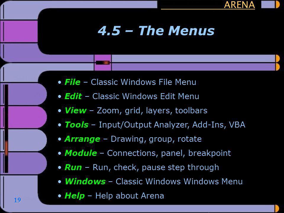 4.5 – The Menus ARENA File – Classic Windows File Menu