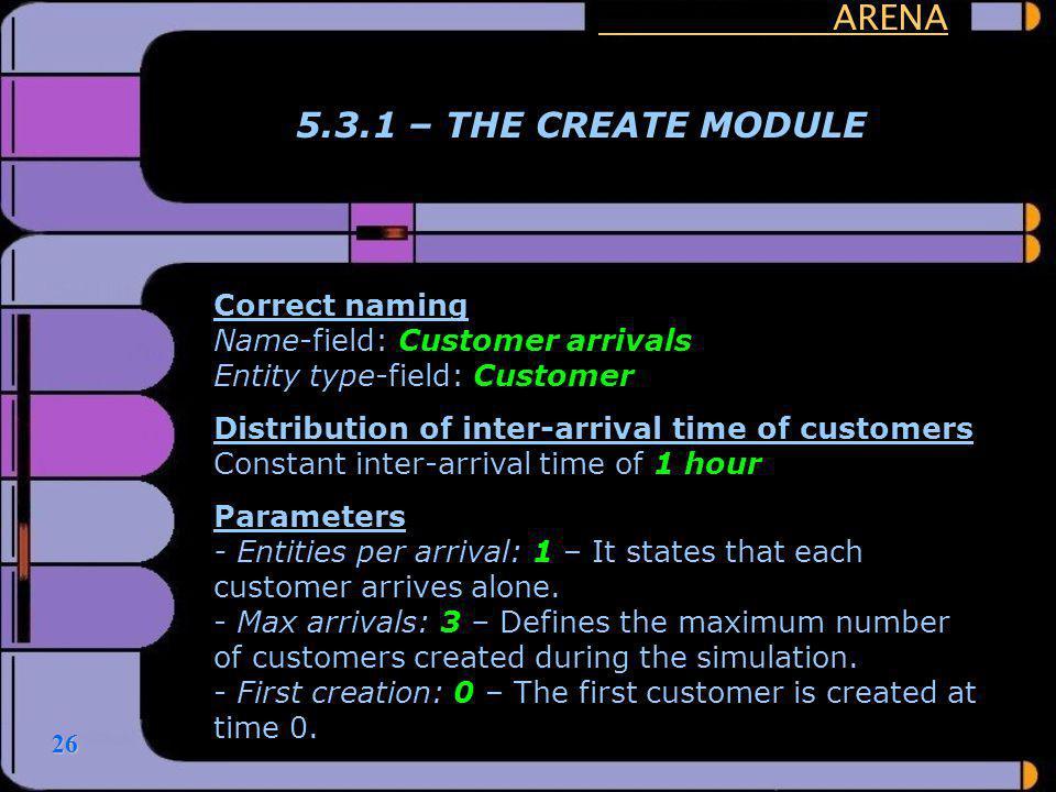 ARENA 5.3.1 – THE CREATE MODULE