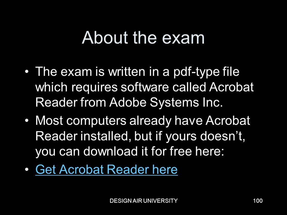 About the exam The exam is written in a pdf-type file which requires software called Acrobat Reader from Adobe Systems Inc.
