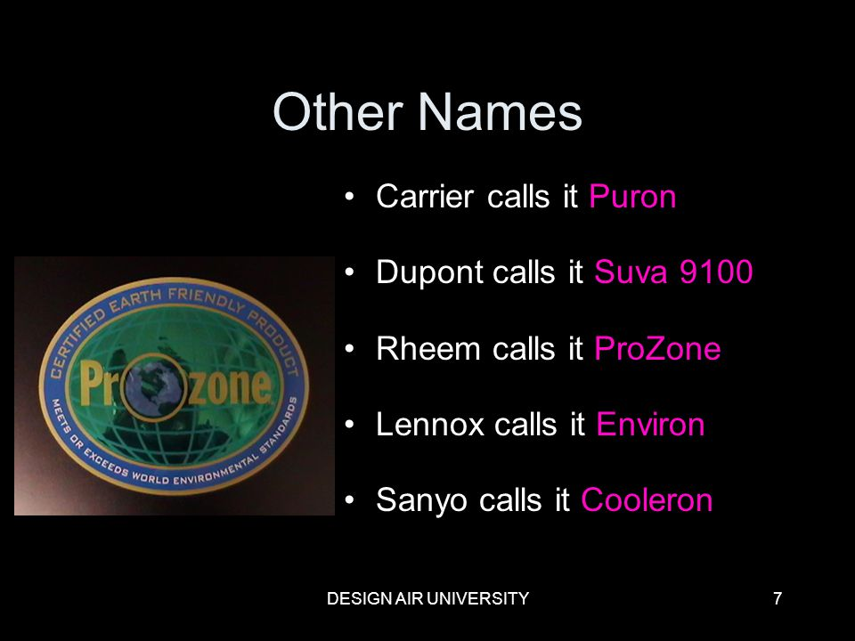 Other Names Carrier calls it Puron Dupont calls it Suva 9100