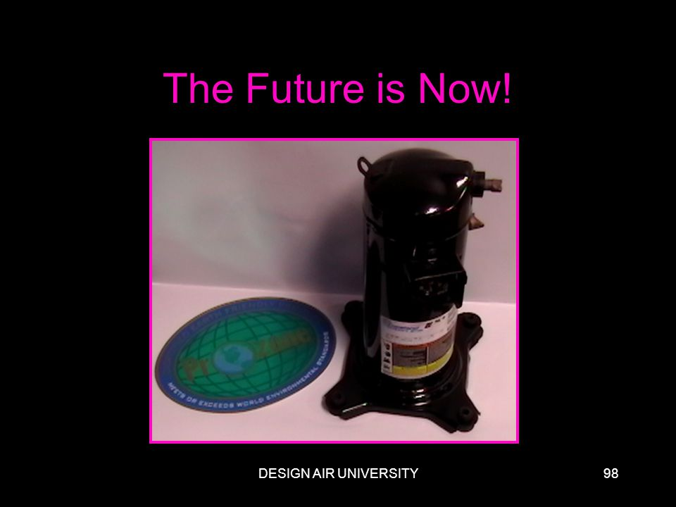 The Future is Now! DESIGN AIR UNIVERSITY