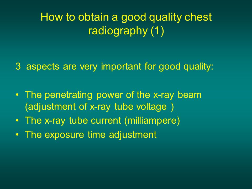 How to obtain a good quality chest radiography (1)