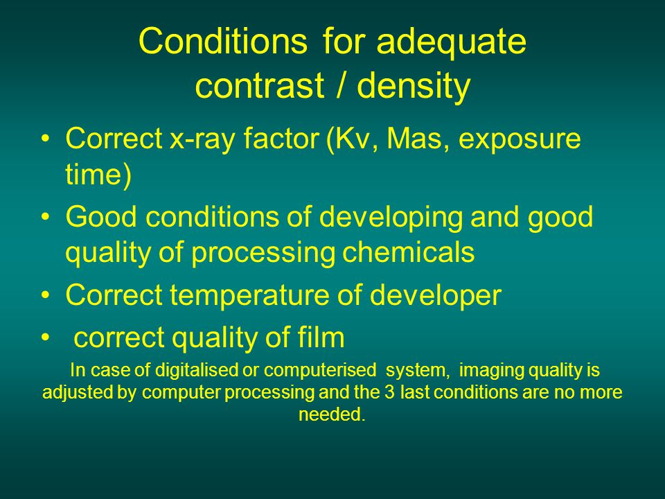Conditions for adequate contrast / density