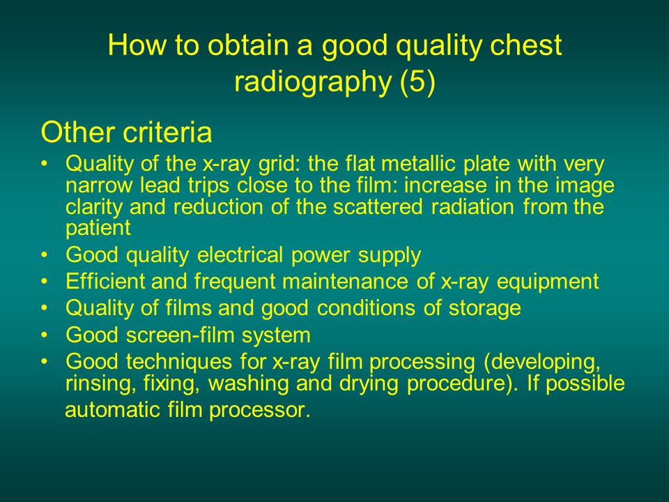 How to obtain a good quality chest radiography (5)