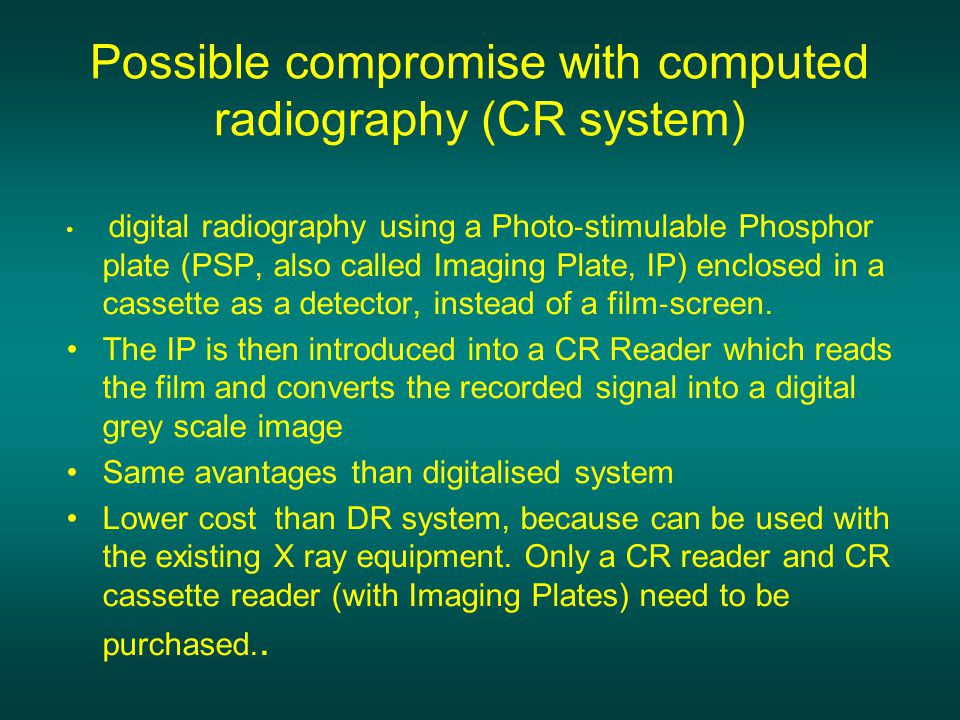 Possible compromise with computed radiography (CR system)