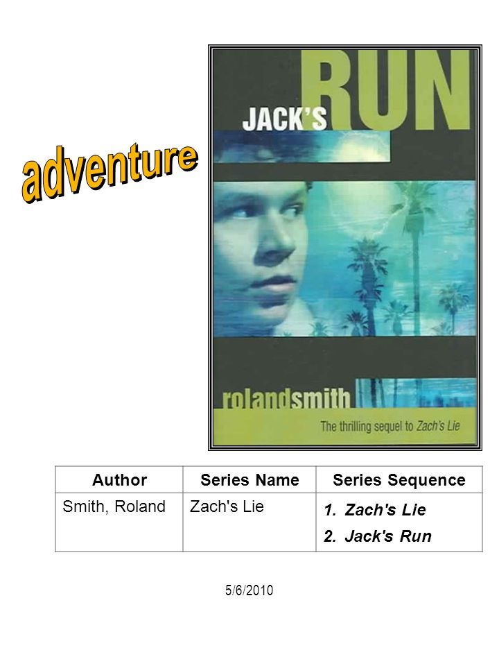 adventure Author Series Name Series Sequence Smith, Roland Zach s Lie
