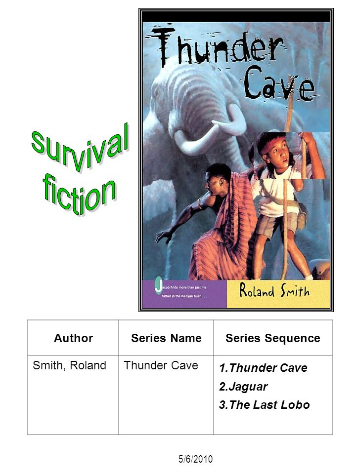survival fiction Author Series Name Series Sequence Smith, Roland