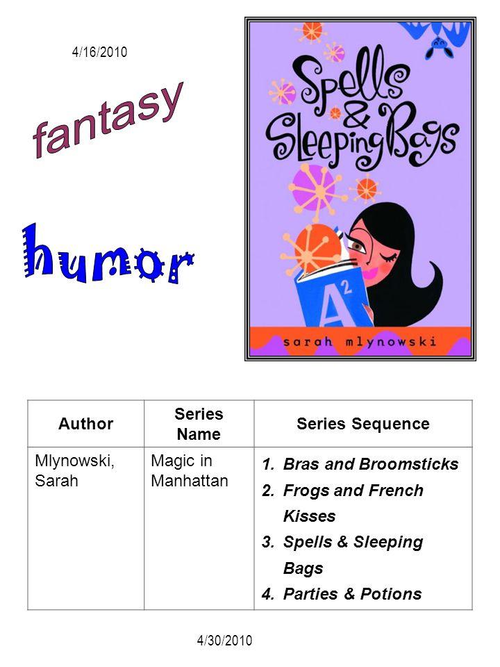 fantasy humor Author Series Name Series Sequence Mlynowski, Sarah