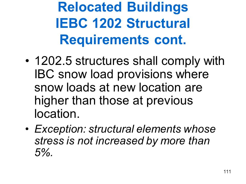 Relocated Buildings IEBC 1202 Structural Requirements cont.