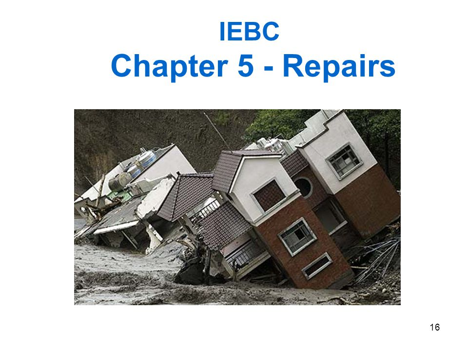 2006 IEBC Fundamentals 3/31/2017 IEBC Chapter 5 - Repairs