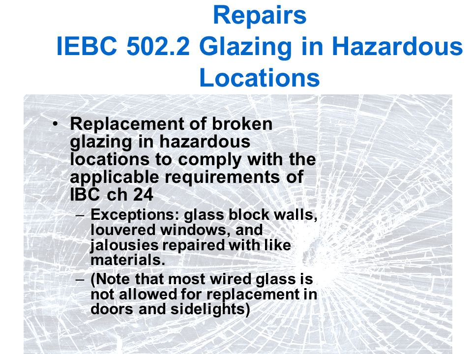 Repairs IEBC 502.2 Glazing in Hazardous Locations