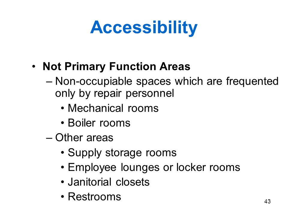 Accessibility Not Primary Function Areas