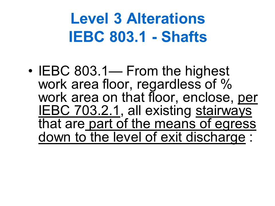 Level 3 Alterations IEBC 803.1 - Shafts