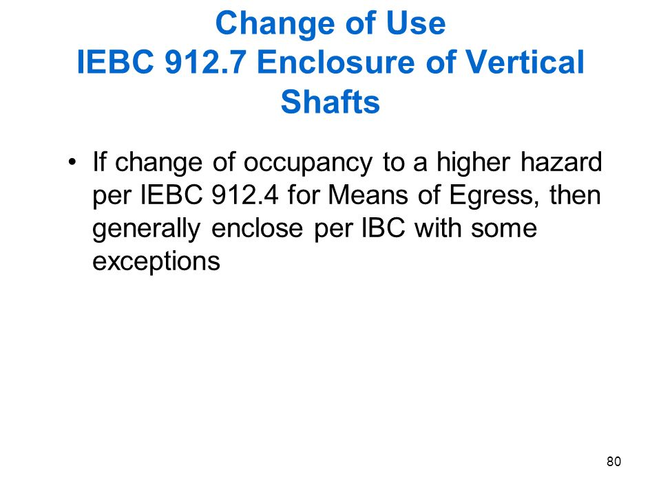 Change of Use IEBC 912.7 Enclosure of Vertical Shafts