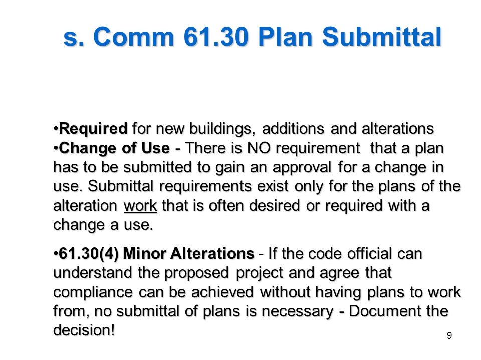 2006 IEBC Fundamentals s. Comm 61.30 Plan Submittal. 3/31/2017. Required for new buildings, additions and alterations.