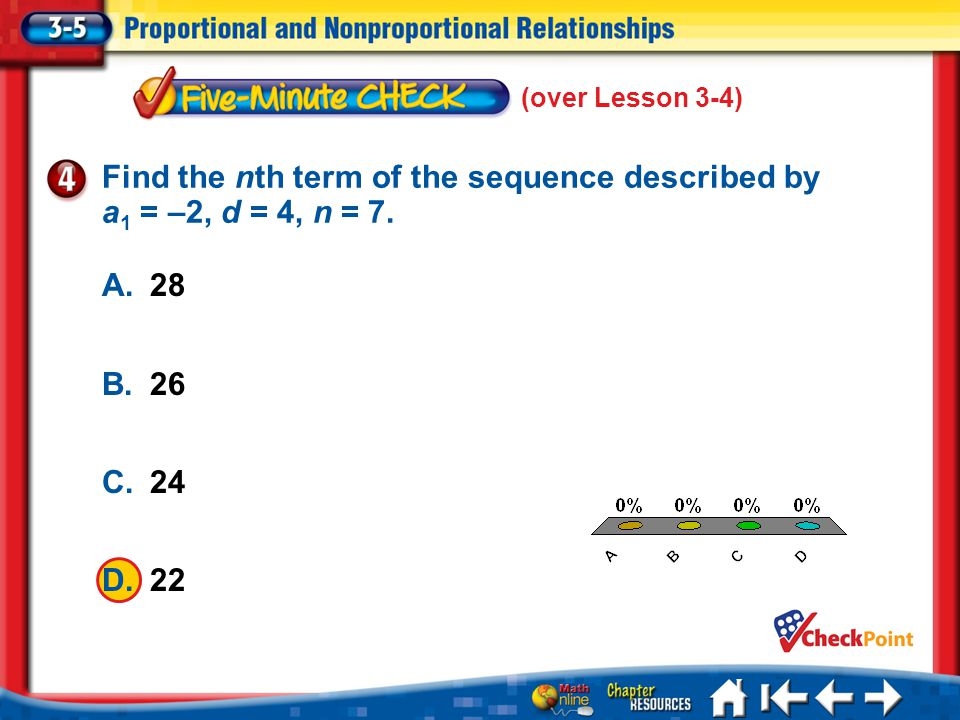 Find the nth term of the sequence described by a1 = –2, d = 4, n = 7.