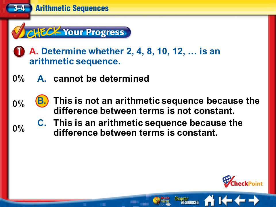A. Determine whether 2, 4, 8, 10, 12, … is an arithmetic sequence.