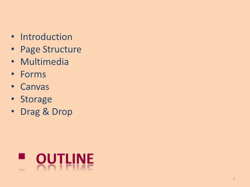 Outline Introduction Page Structure Multimedia Forms Canvas Storage