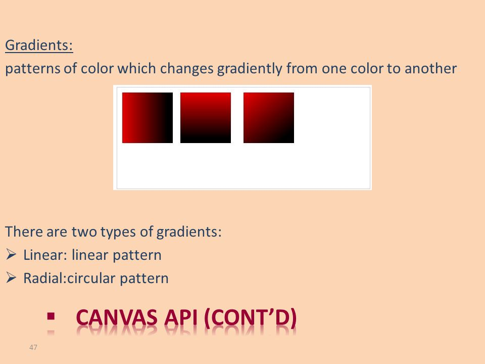 Canvas API (cont'd) Gradients: