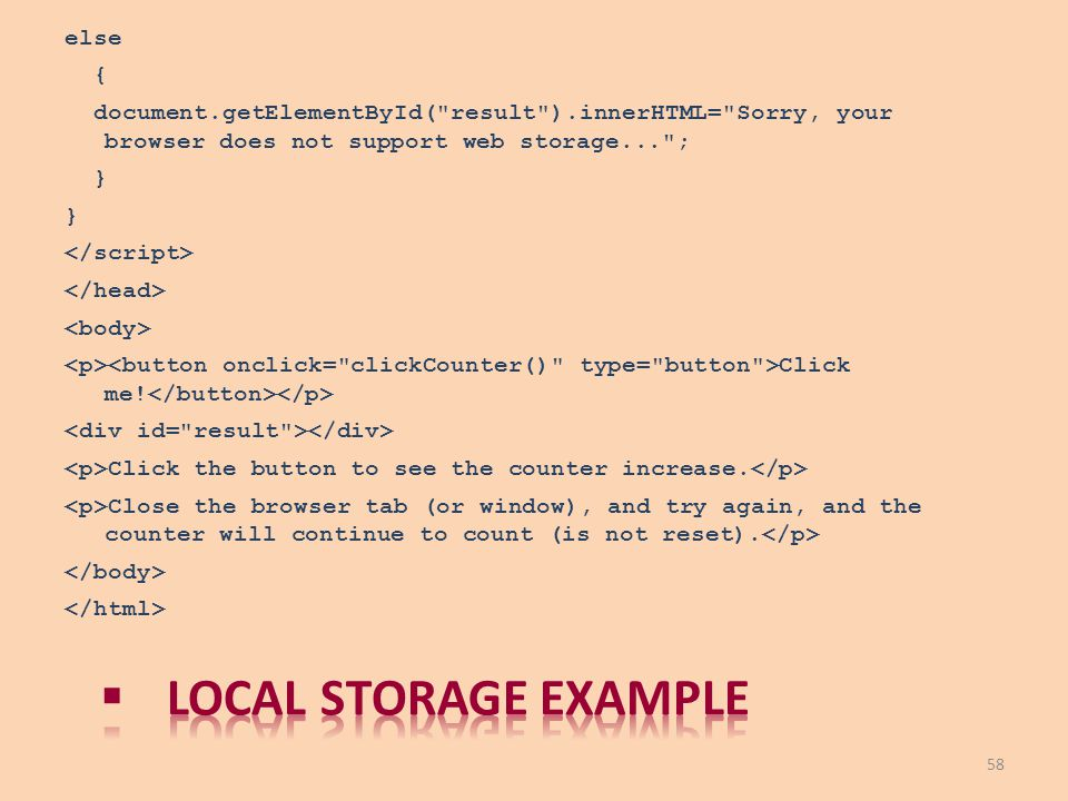Local storage example else {