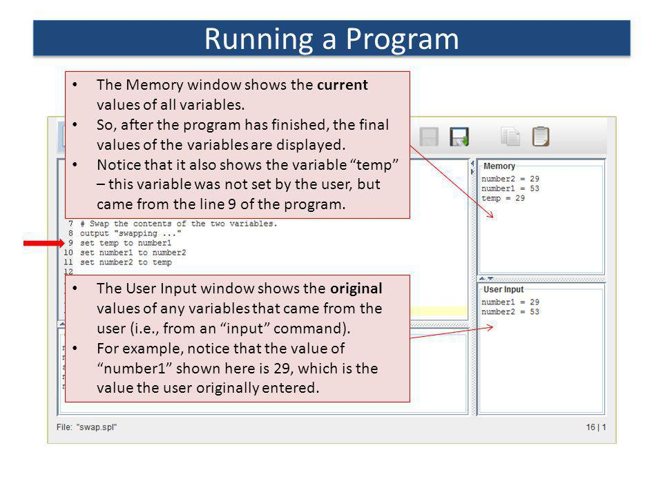 Running a Program The Memory window shows the current values of all variables.