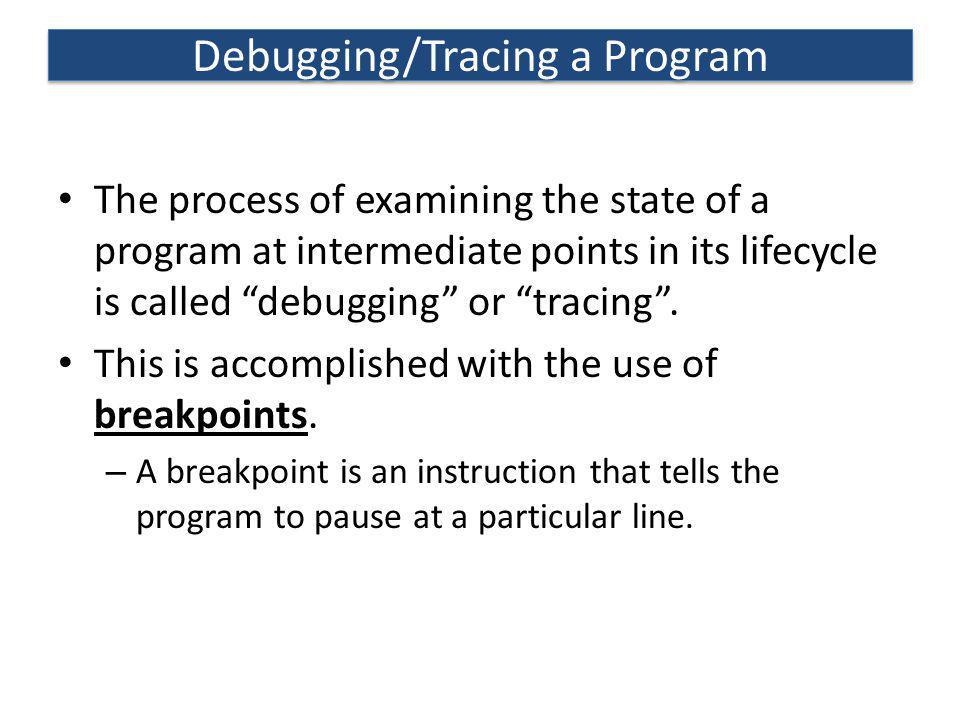 Debugging/Tracing a Program