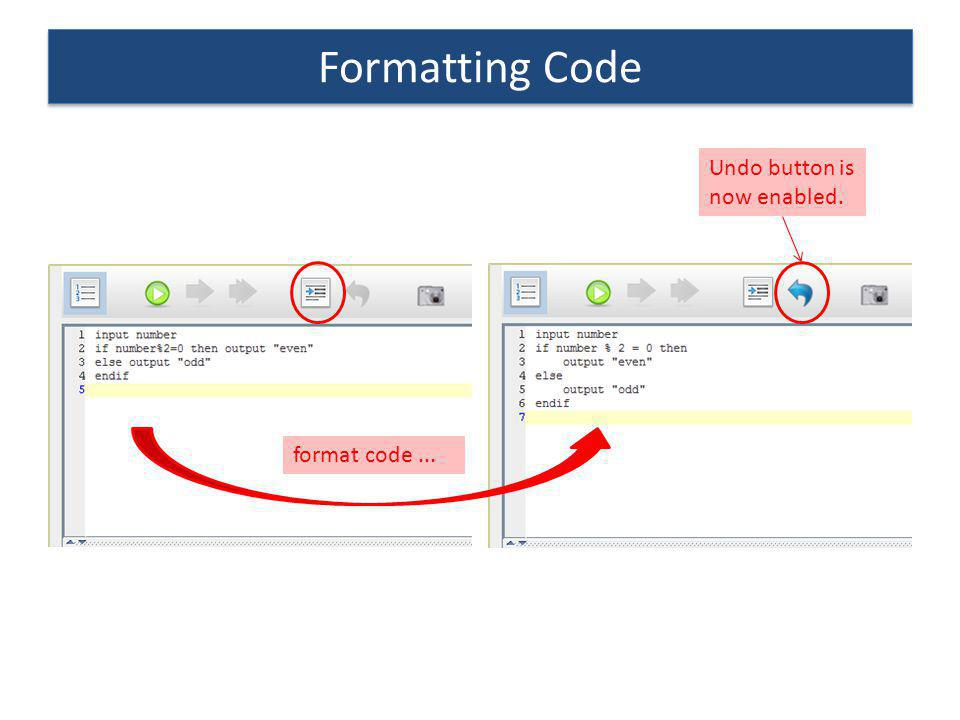Formatting Code Undo button is now enabled. format code ...
