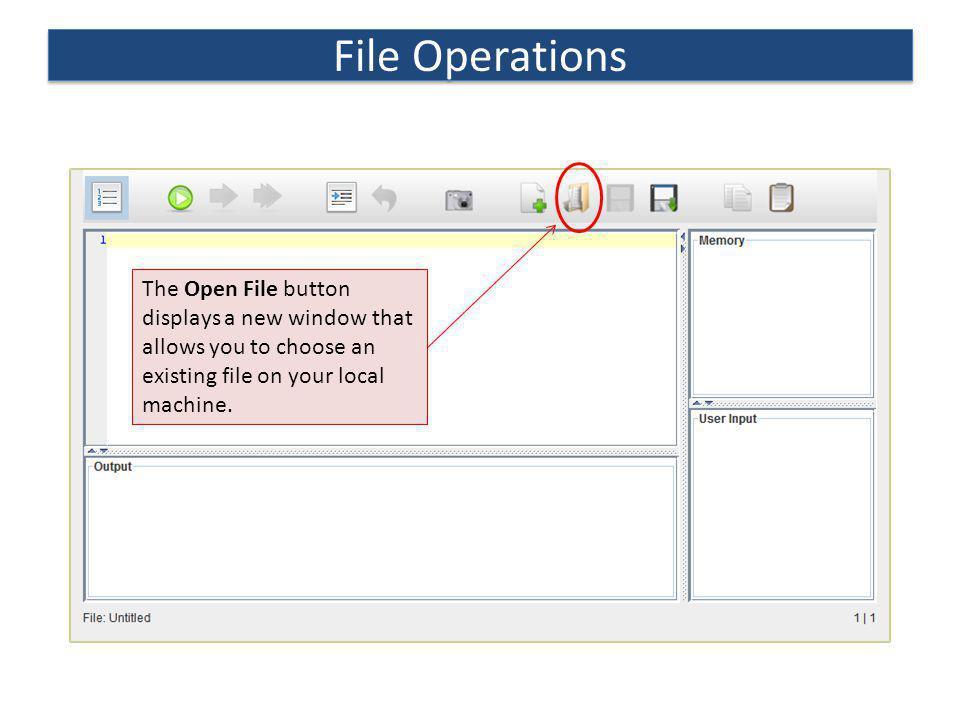 File Operations The Open File button displays a new window that allows you to choose an existing file on your local machine.