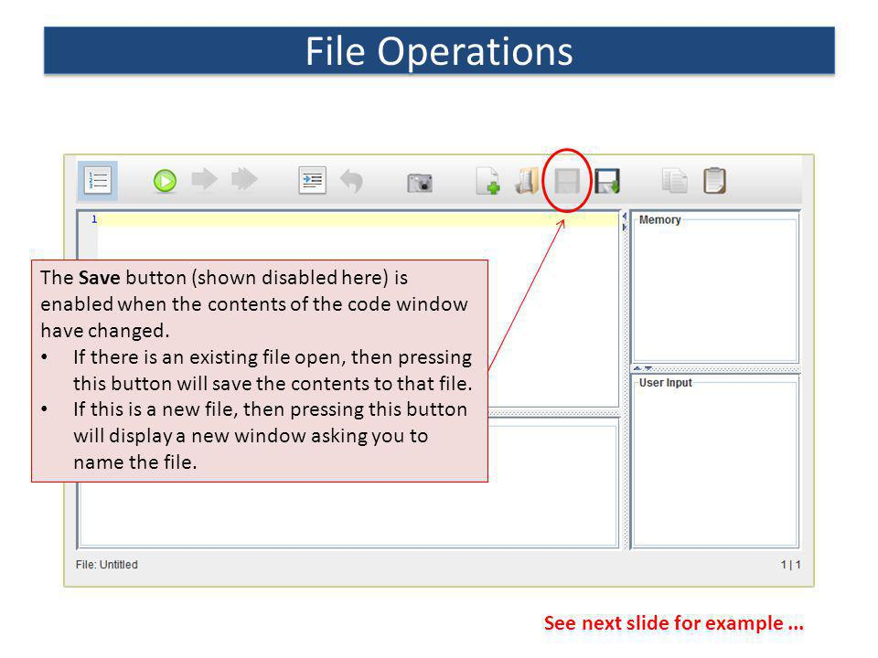 File Operations The Save button (shown disabled here) is enabled when the contents of the code window have changed.