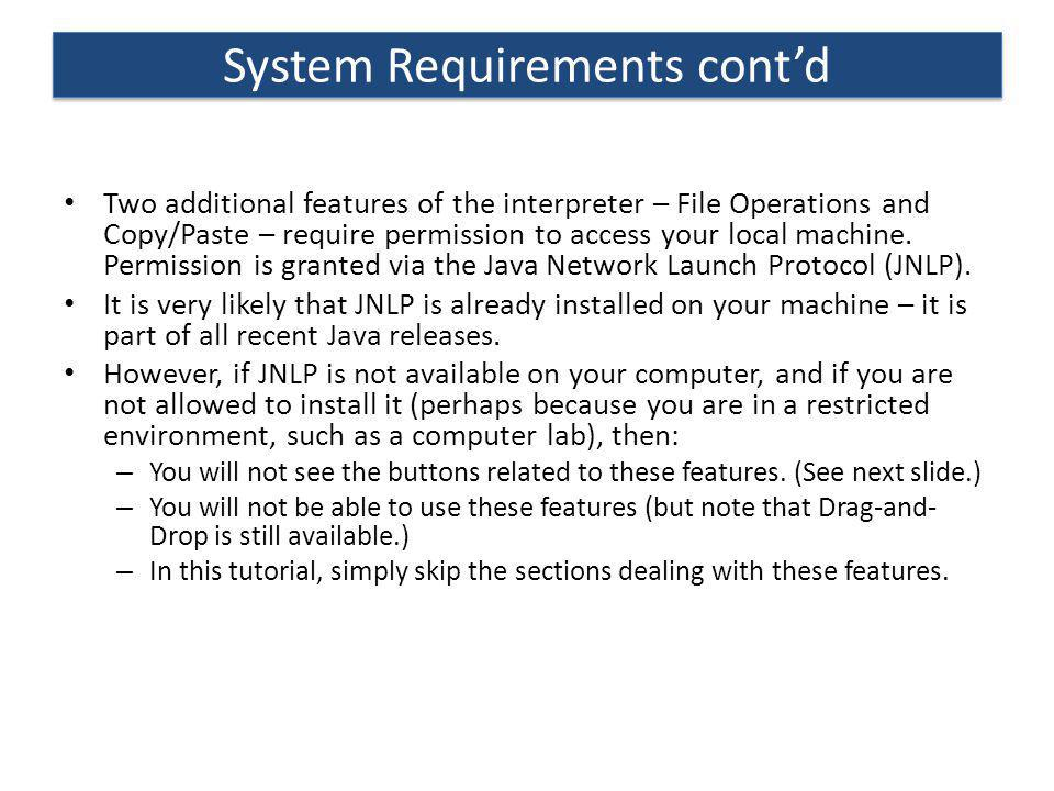 System Requirements cont'd