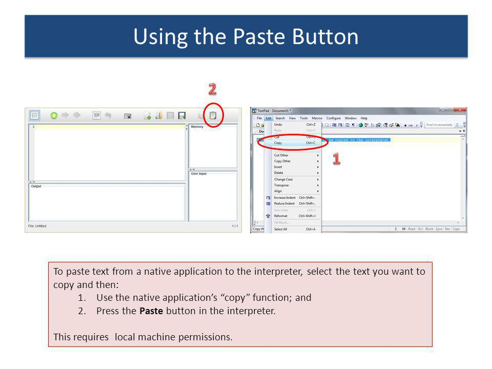 Using the Paste Button 2. 1. To paste text from a native application to the interpreter, select the text you want to copy and then: