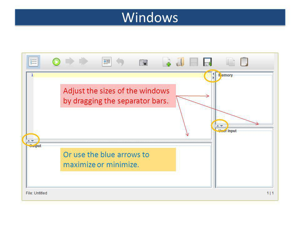 Windows Adjust the sizes of the windows by dragging the separator bars.