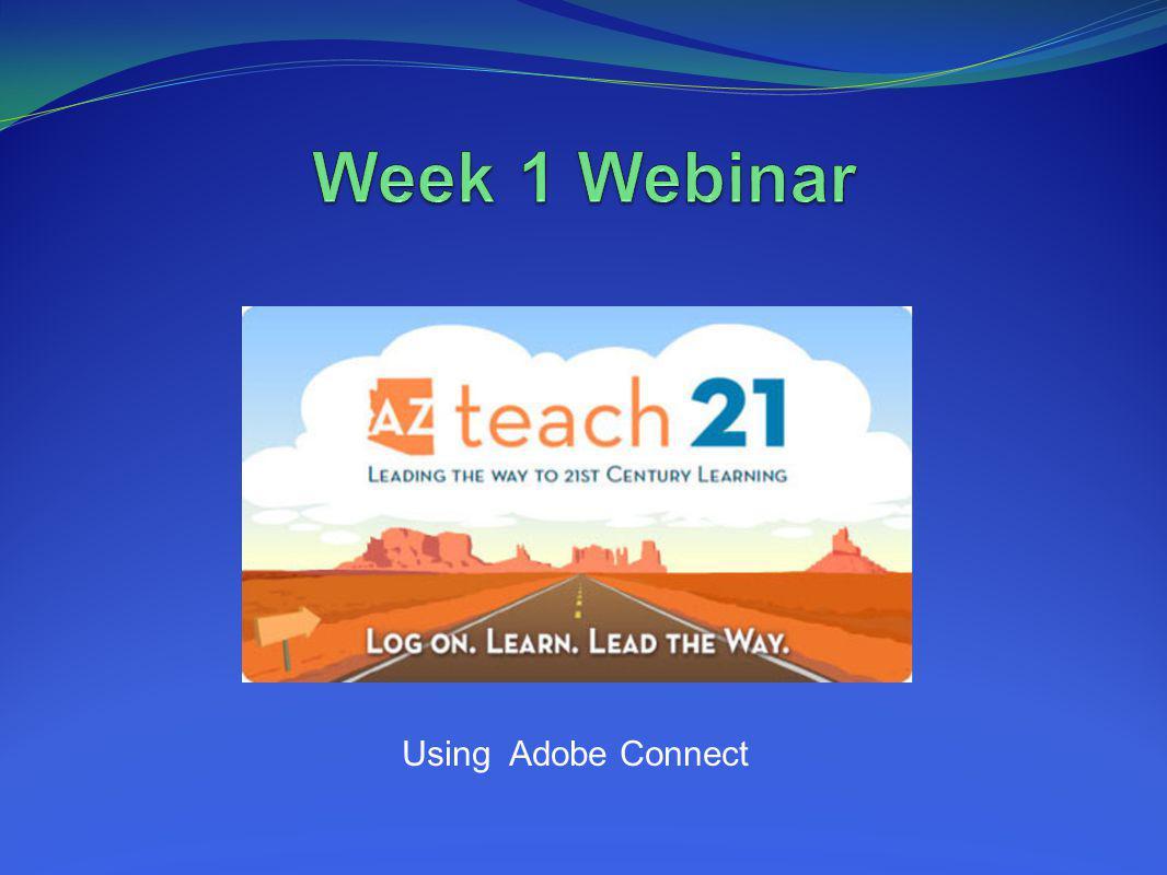 Week 1 Webinar Using Adobe Connect