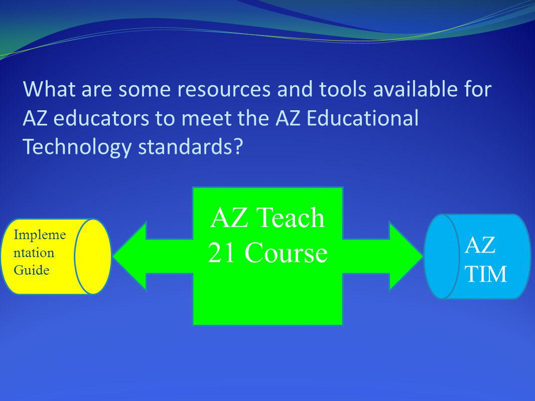What are some resources and tools available for AZ educators to meet the AZ Educational Technology standards
