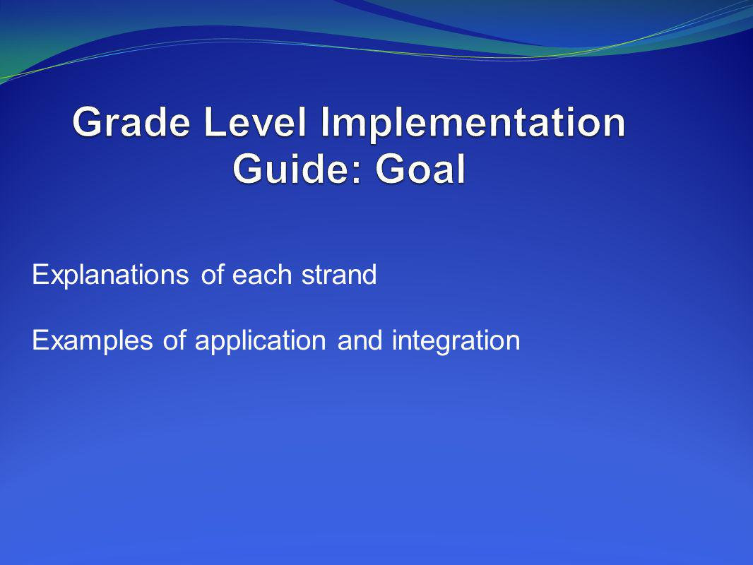 Grade Level Implementation Guide: Goal
