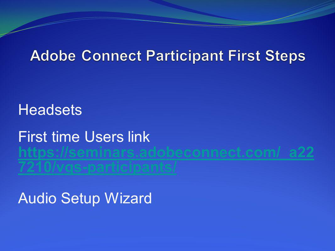 Adobe Connect Participant First Steps