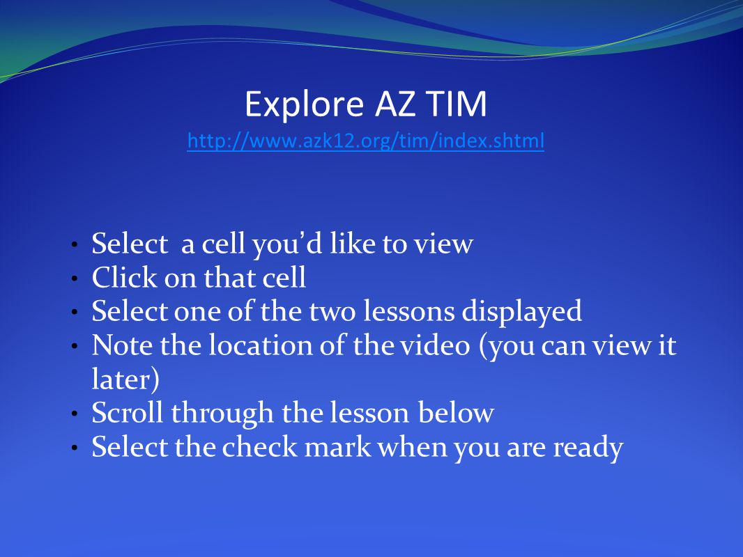 Explore AZ TIM http://www.azk12.org/tim/index.shtml