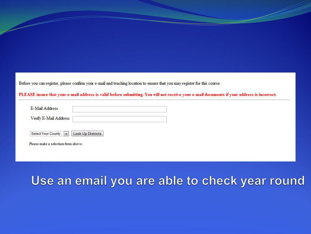 Use an email you are able to check year round