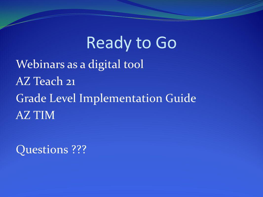Ready to Go Webinars as a digital tool AZ Teach 21