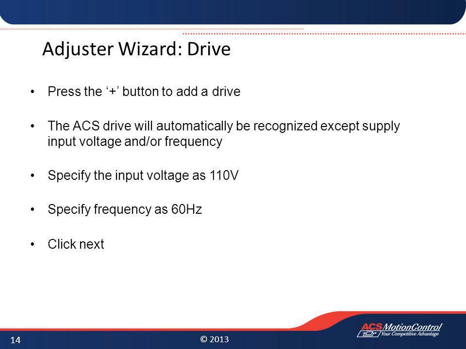 Adjuster Wizard: Drive