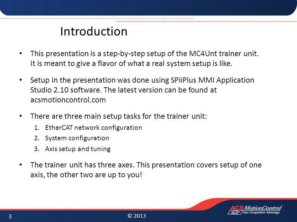 Introduction This presentation is a step-by-step setup of the MC4Unt trainer unit. It is meant to give a flavor of what a real system setup is like.