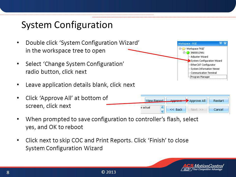 System Configuration Double click 'System Configuration Wizard' in the workspace tree to open.