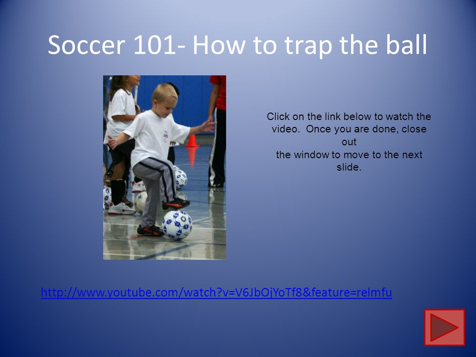 Soccer 101- How to trap the ball