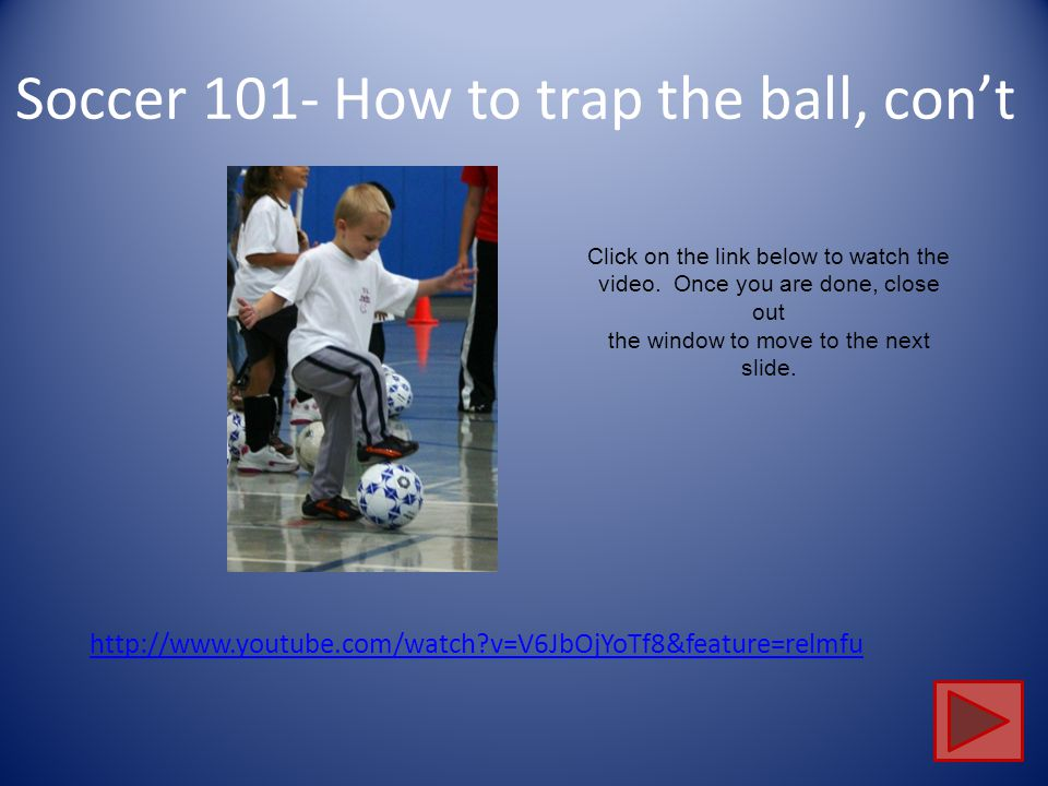 Soccer 101- How to trap the ball, con't